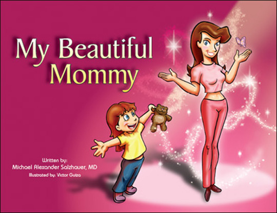Dr. Michael Alexander Salzhauer says My Beautiful Mommy is intended specifically for women who have already decided to undergo a nose job or tummy tuck. From 'My Beautiful Mommy' Illustrated by Victor Guiza