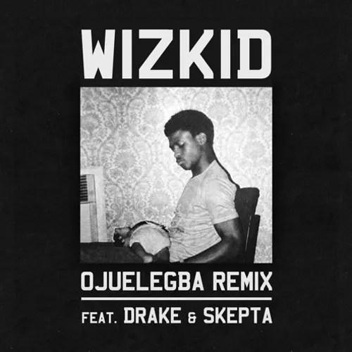 "Ojuelegba Remix"" [ft. Drake & Skepta] by WizKid Review | Pitchfork"