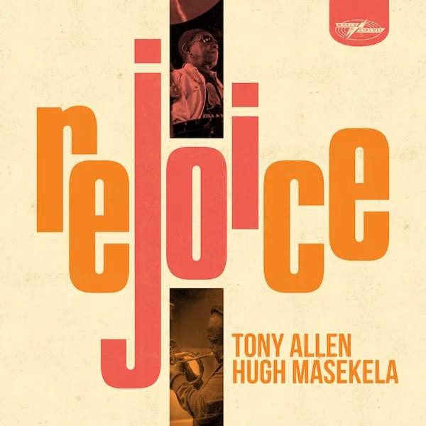 Tony Allen / Hugh Masekela: Rejoice Album Review   Pitchfork