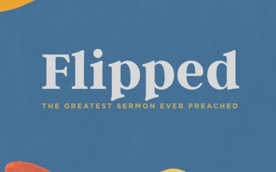 Sunday Worship | Flipped: The Greatest Sermon Ever Preached (Week 15) | Pastor Glenn Gunderson