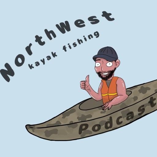 NorthWest Kayak Fishing Podcast