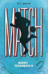 Cover van Match geschreven door Buddy Tegenbosch. De letters van de titel staan op de achtergrond en een silhouet van een jongen die voetbalt staat voorop.