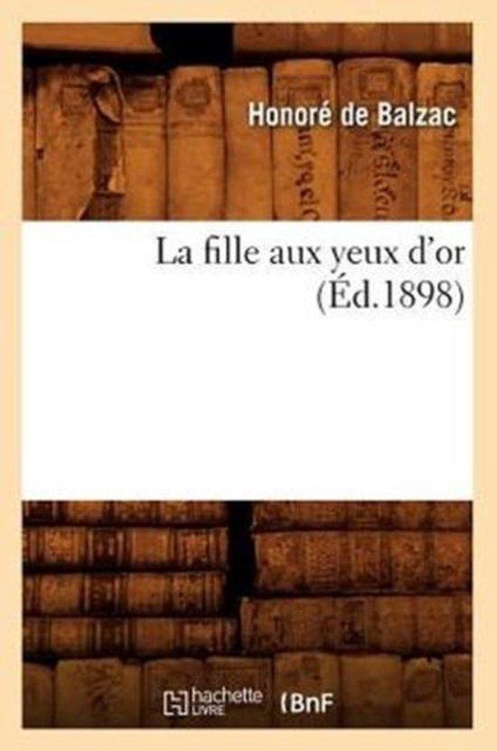 Balzac La Fille Aux Yeux D'or : balzac, fille, Bol.com, Fille, (Ed.1898),, Balzac, 9782012560321, Boeken