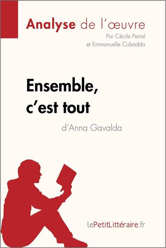 Anna Gavalda Ensemble C'est Tout : gavalda, ensemble, c'est, Bol.com, Ensemble,, C'est, D'Anna, Gavalda, (Analyse, L'oeuvre), (ebook),, Cécile, Perrel