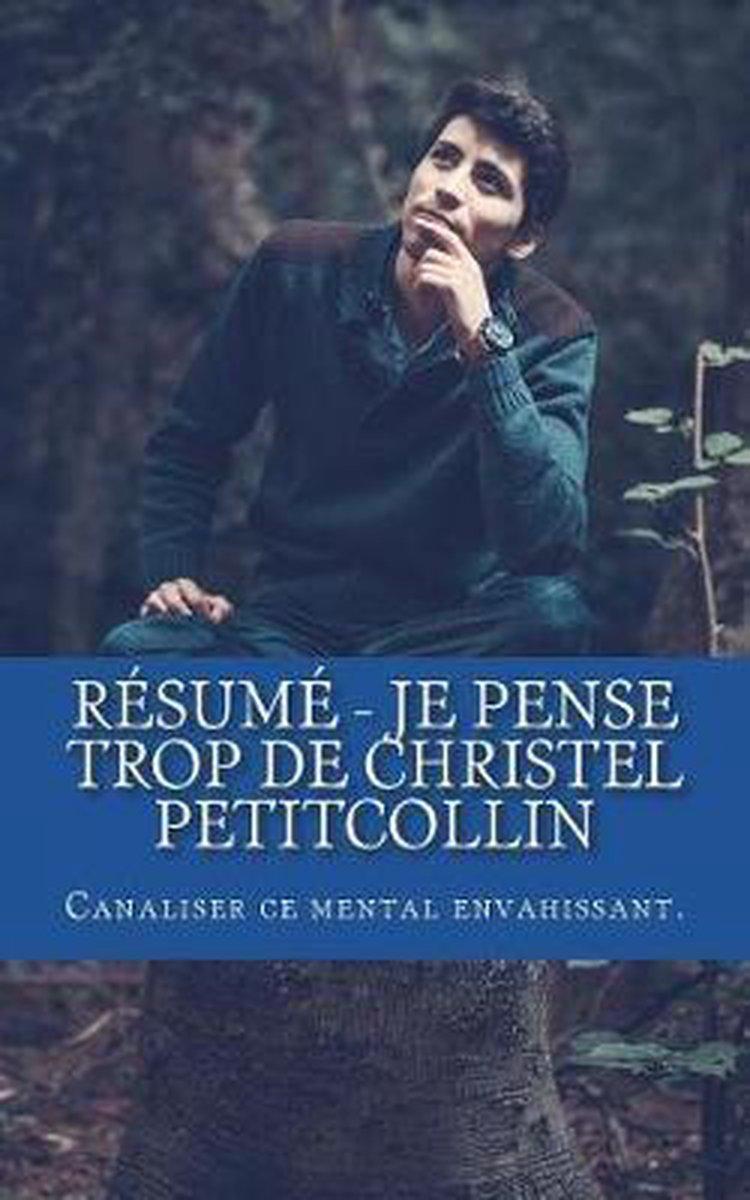 Christel Petitcollin Je Pense Trop : christel, petitcollin, pense, Bol.com, Pense, Christel, Petitcollin, 9781722955427, Florence, Lesage, Boeken
