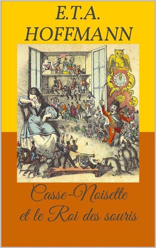 Casse Noisette Et Le Roi Des Souris : casse, noisette, souris, Bol.com, Casse-Noisette, Souris, (Livre, D'images), (ebook),, Ernst, Theodor, Amadeus...