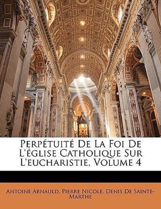 En L'église Ou à L'église : l'église, Bol.com, Perpetuite, L'Eglise, Catholique, L'Eucharistie,, Volume, Antoine...