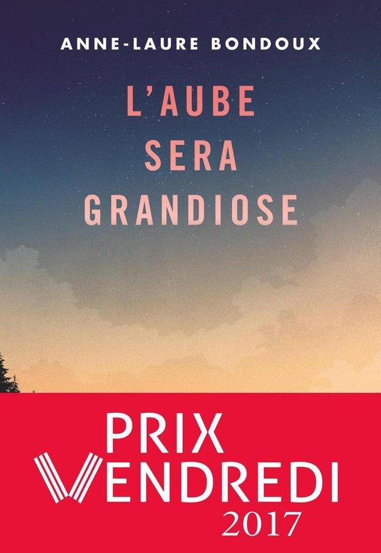 L'aube De La Nuit Epub : l'aube, Bol.com, L'aube, Grandiose, (ebook),, Anne-Laure, Bondoux, 9782075049405, Boeken