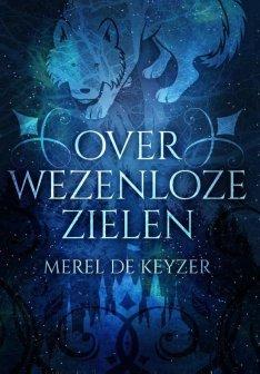 bol.com | Over wezenloze zielen, Merel de Keyzer | 9789082555448 | Boeken