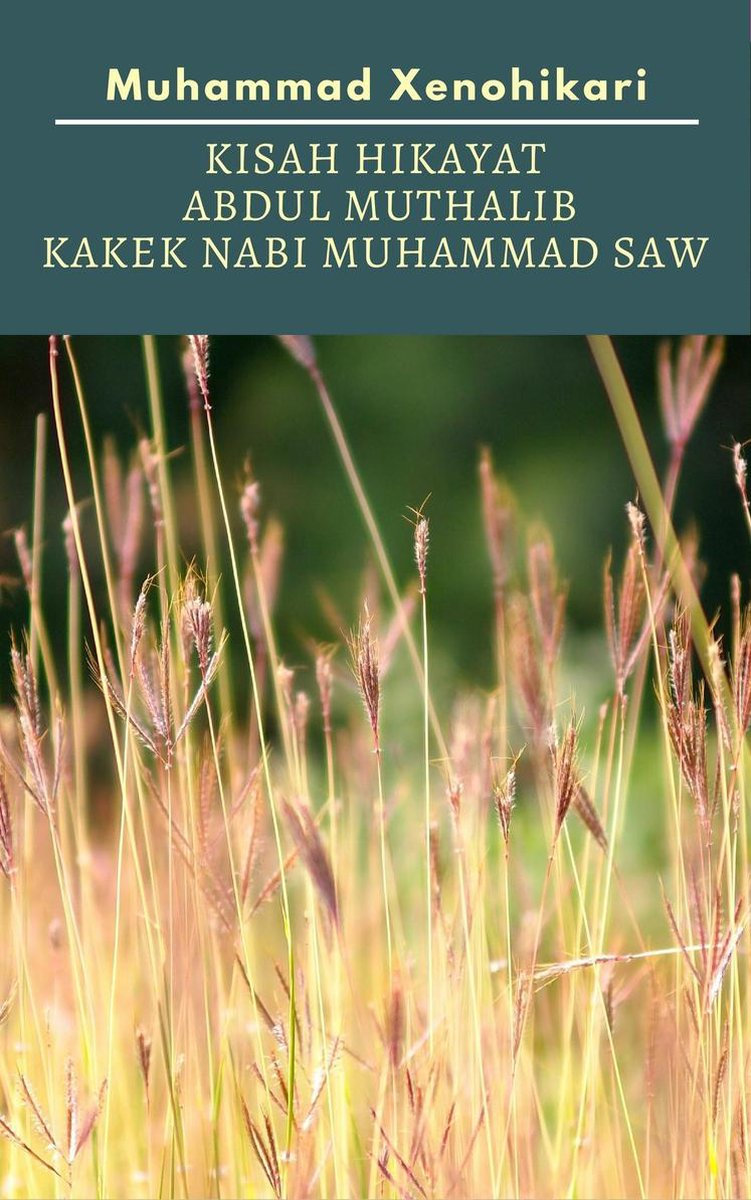 Paman Nabi Muhammad Saw : paman, muhammad, Bol.com, Kisah, Hikayat, Abdul, Muthalib, Kakek, Muhammad, (ebook),, Xenohikari