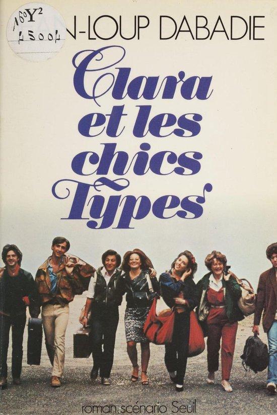 Clara Et Les Chics Types : clara, chics, types, Bol.com, Clara, Chics, Types, (ebook),, Jean-Loup, Dabadie, 9782021248050, Boeken