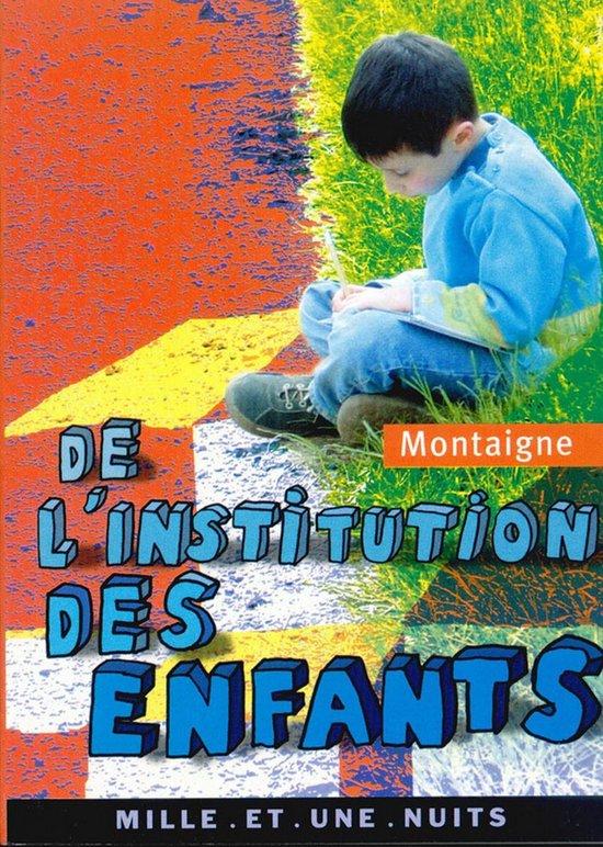 De L Institution Des Enfants : institution, enfants, Bol.com, L'institution, Enfants, (ebook),, Michel, Montaigne, (Eyquem, 9782755502961