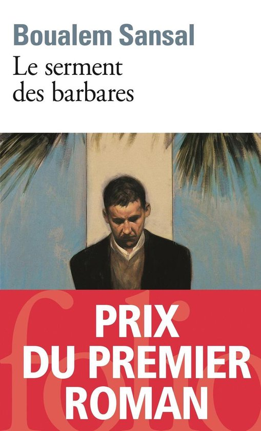 Boualem Sansal Le Serment Des Barbares : boualem, sansal, serment, barbares, Bol.com, Serment, Barbares, (ebook),, Boualem, Sansal, 9782072451850, Boeken