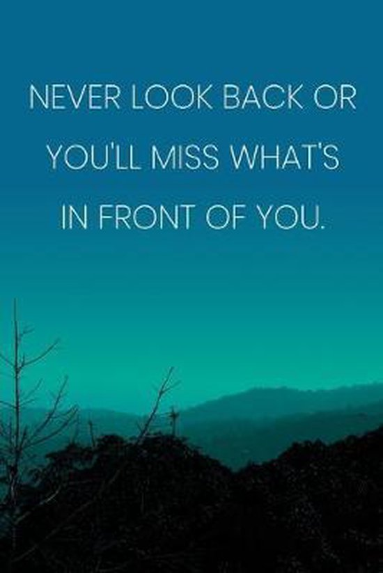 Never Look Back Quote : never, quote, Bol.com, Inspirational, Quote, Notebook, 'Never, You'll, What's, Front, Of...