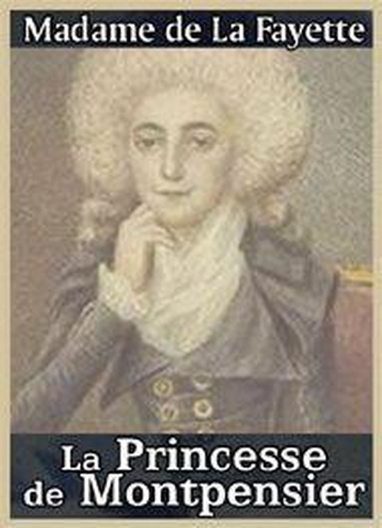La Princesse De Montpensier Madame De Lafayette : princesse, montpensier, madame, lafayette, Bol.com, Princesse, Montpensier, (ebook),, Madame, Lafayette, 1230003393000, Boeken