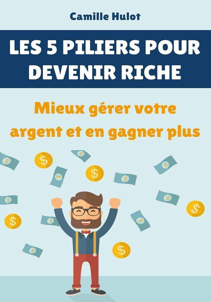 Devenir Rentier En 10 Ans : devenir, rentier, Bol.com, Piliers, Devenir, Riche, Mieux, Gérer, Votre, Argent, Gagner, (ebook),...