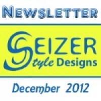 SeizerStyle Designs December 2012 Newsletter