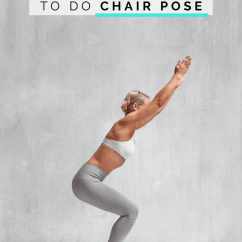 Yoga Chair Pose Graco Wood High The Right Way To Do In Class Self Pinnable
