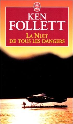La Nuit De Tous Les Dangers : dangers, Dangers, Follett, SensCritique