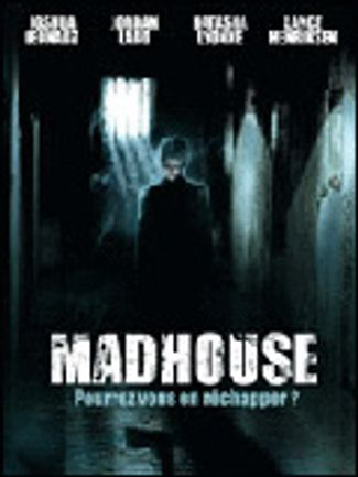 Film D Horreur Hopital Psychiatrique : horreur, hopital, psychiatrique, Madhouse, (2004), SensCritique