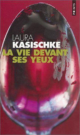 La Vie Devant Ses Yeux : devant, Devant, Laura, Kasischke, SensCritique