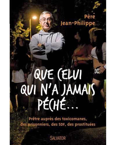 Que Celui Qui N'a Jamais Péché : celui, jamais, péché, Celui, Jamais, Péché..., Père, Jean-Philippe