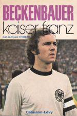 Beckenbauer – Kaiser Franz