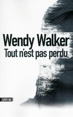 Tout N Est Pas Perdu : perdu, N'est, Perdu, Wendy, Walker, SensCritique