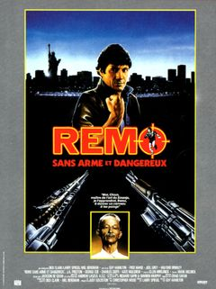 Remo Sans Arme Mais Dangereux : dangereux, Dangereux, (1985), SensCritique