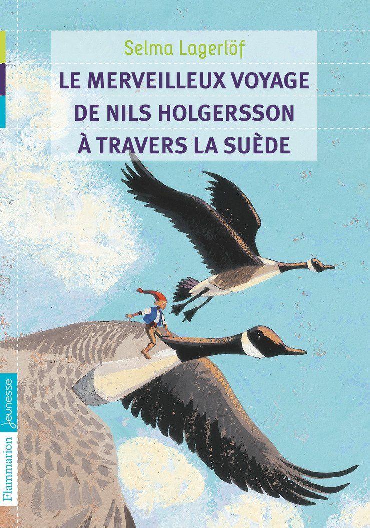 Le Merveilleux Voyage De Nils Holgersson Au Pays Des Oies Sauvages : merveilleux, voyage, holgersson, sauvages, Merveilleux, Voyage, Holgersson, Travers, Suède