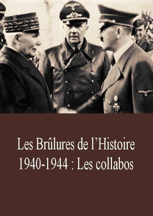 Les Brulures De L Histoire : brulures, histoire, Brûlures, L'histoire, 1940-1944, Collabos, Documentaire