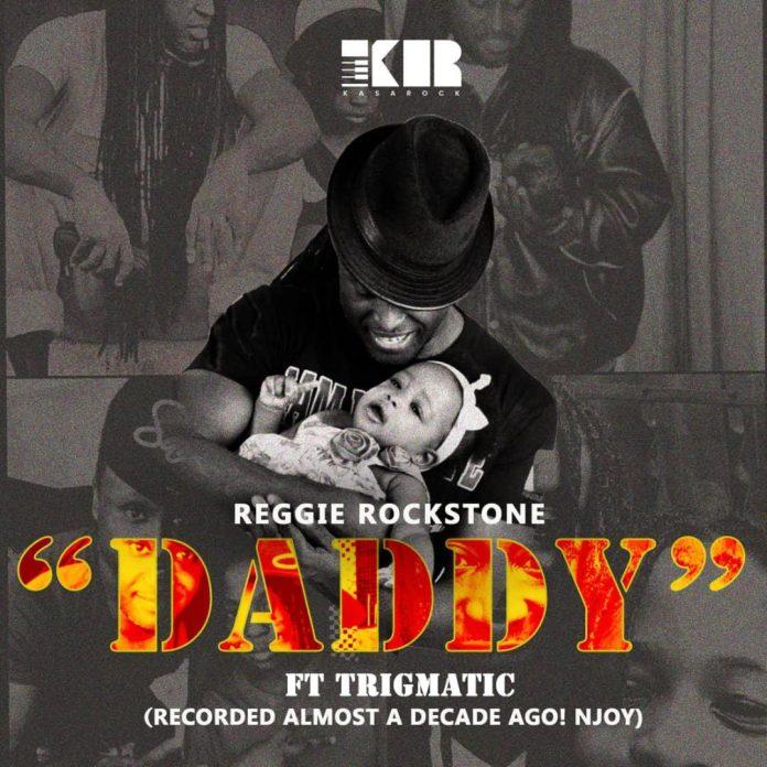 Listen UP: Reggie Rockstone featuring Trigmatic — Daddy