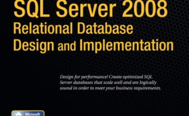 Pro Sql Server 2008 Relational Database Design And