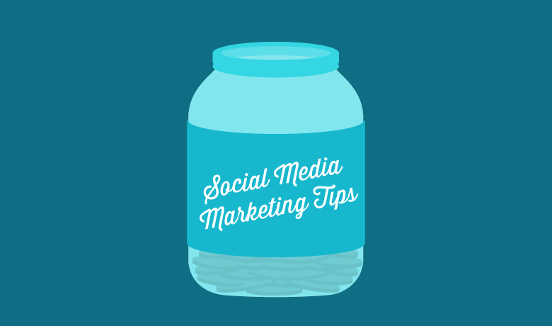 21 Social Media Marketing Tips You Can't Live Without