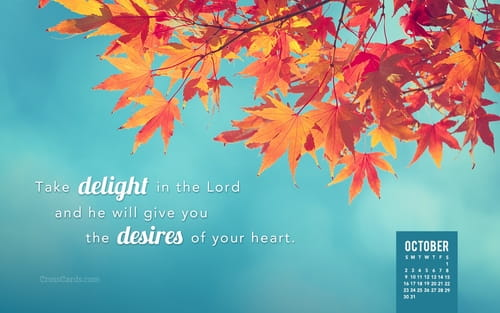 Bible Verse Wallpaper Iphone 6 October 2016 Take Delight In The Lord Desktop Calendar