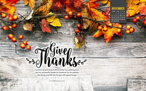 Fall Give Thanks Wallpaper November 2016 Give Thanks Psalm 107 8 9 Desktop