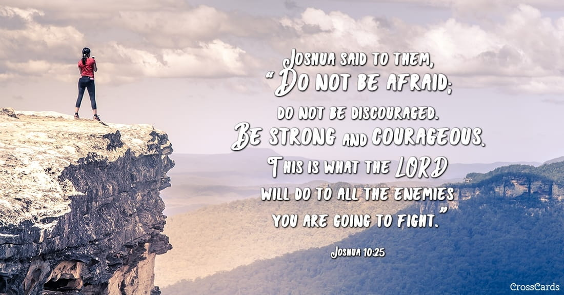 Free Joshua 10:25 - Do Not Be Afraid eCard - eMail Free Personalized Encouragement Online