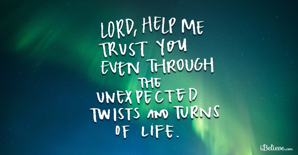 A Prayer for When Life Doesnt Turn Out the Way You Expect