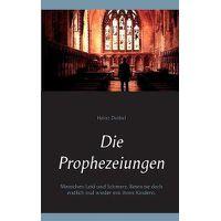 Die Prophezeiungen: Menschen Leid und Schmerz. Beten sie doch endlich mal wieder mit ihren Kindern.