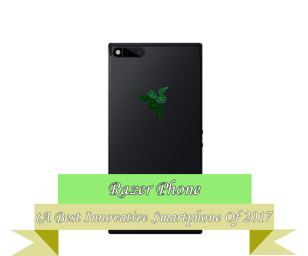 Razer Phone Best Innovative Smartphone 2017