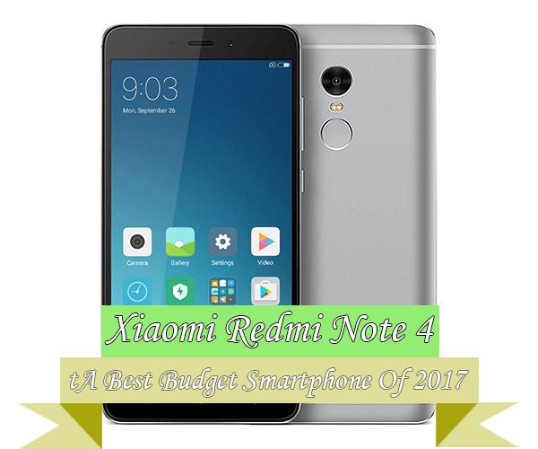 Xiaomi Redmi Note 4 Best Budget Smartphone 2017