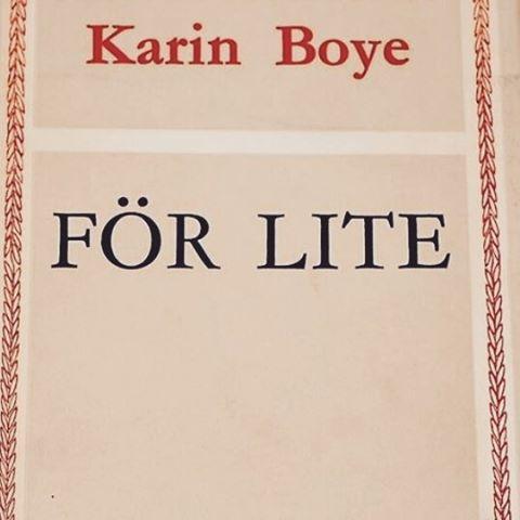"""""""För lite"""" är den sista av Boyes fem romaner som jag läser. Spännande och tänkvärd i hur den gestaltar de stora livsfrågorna genom vardagen. Inte lika stor roman som """"Kris"""" eller """"Kallocain"""", men betydligt bättre än """"Merit vaknar"""" och kanske t.o.m. bättre än """"Astarte""""... #klassiker #läsning #böcker #karinboye"""