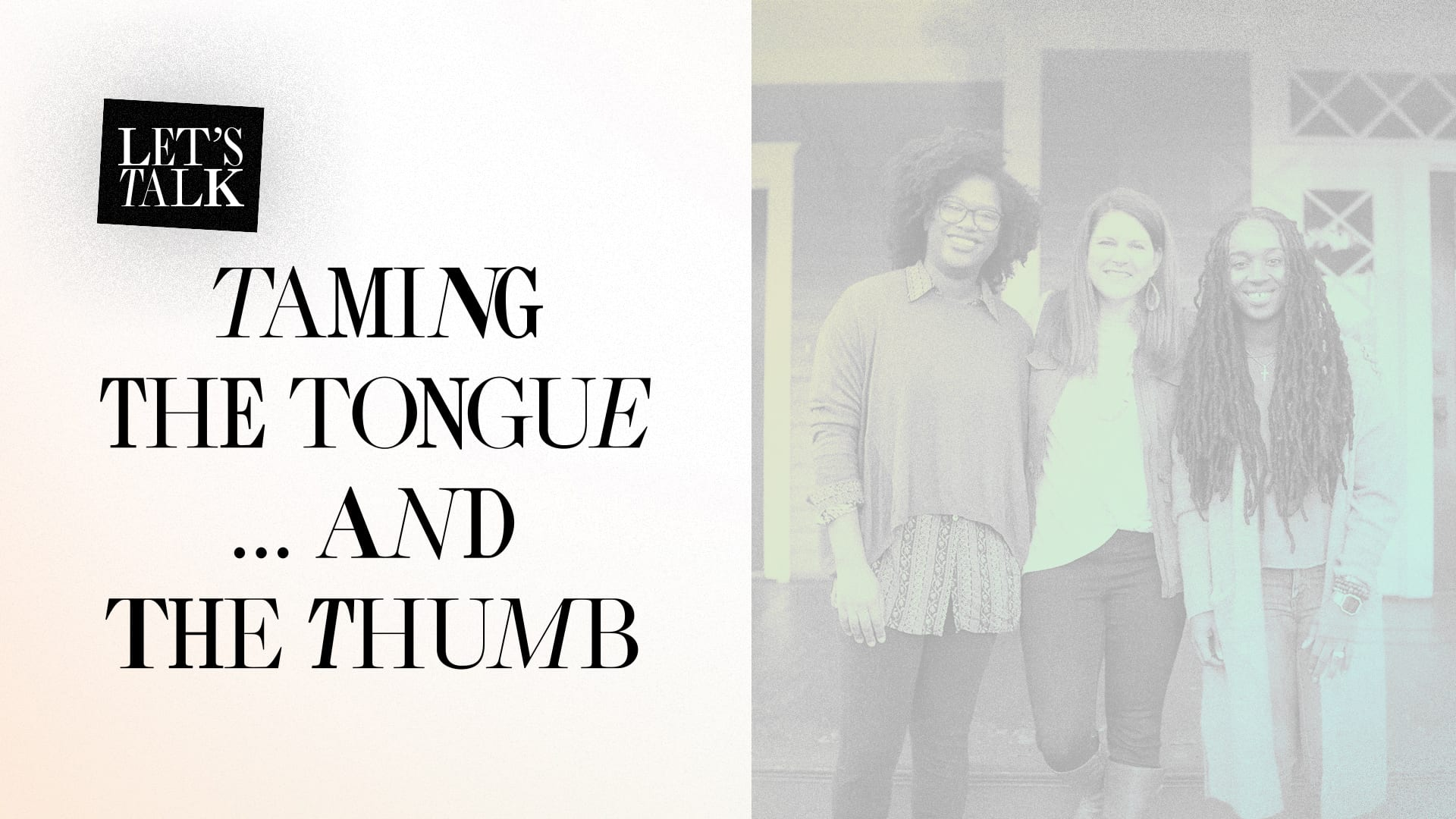 Let S Talk Taming The Tongue And The Thumb
