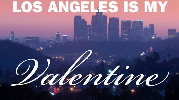 18 reasons LA is my valentine