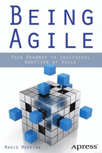 being agile, book, Mario Moreira, roadmap to adoption, Toby Elwin