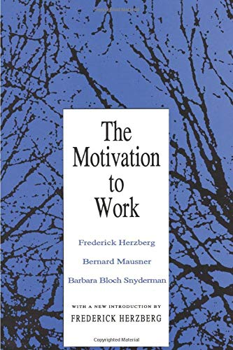 The Motivation to Work by Frederick Herzberg, Bernard Mausner, and Barbara Bloch Snyderman. Book cover, Toby Elwin, blog
