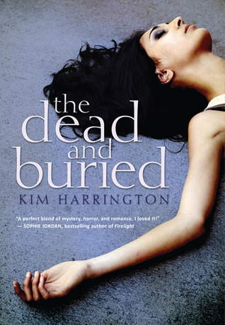 The Dead And Buried by Kim Harrington