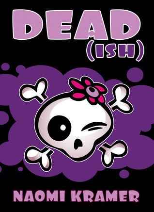 Dead(ish) by Naomi Kramer