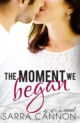 The Moment We Began by Sarra Cannon