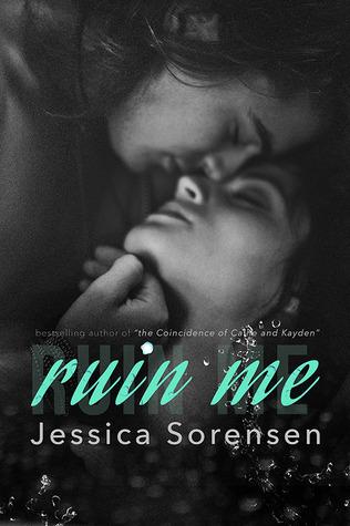 Ruin Me by Jessica Sorensen